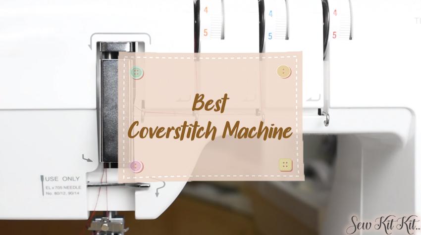 Best Coverstitch Machine