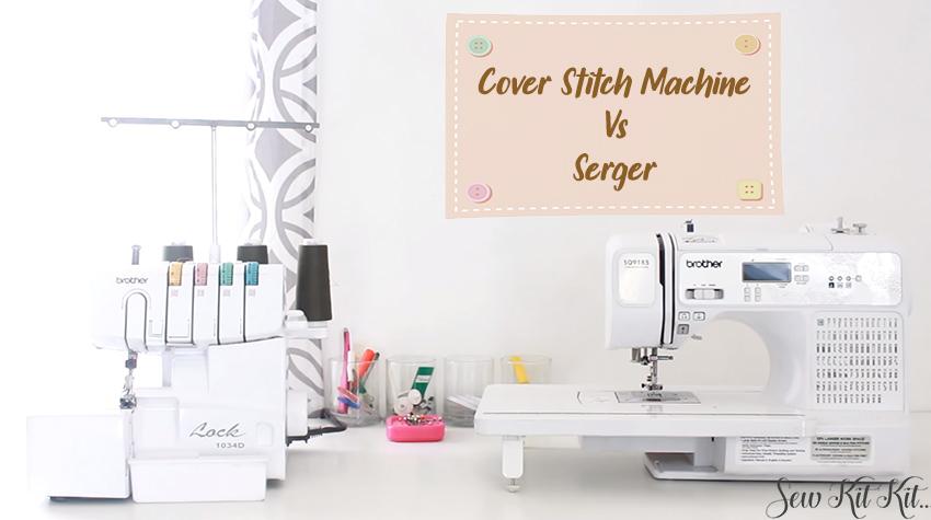 Cover Stitch Machine Vs Serger